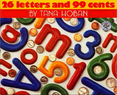 26 Letters and 99 Cents By Hoban, Tana