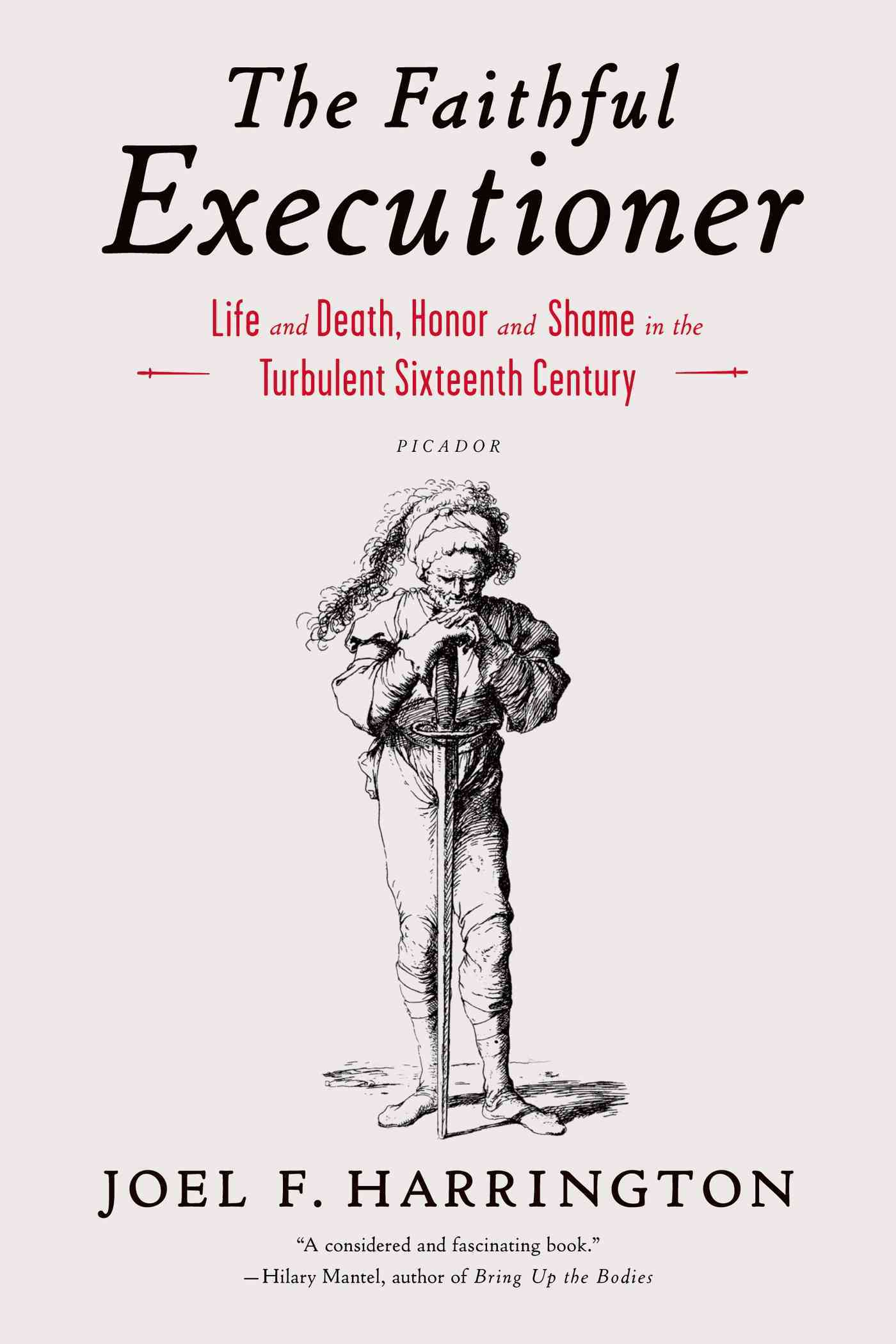 The Faithful Executioner By Harrington, Joel F.